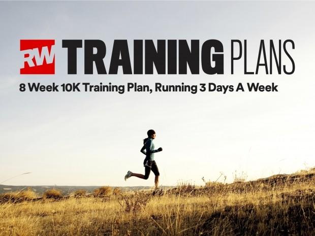 rw s 8 week 10k training plan running 3 days a week runner s world